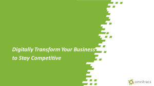 Digitally Transform your Business to Stay Competitive