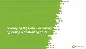 Leveraging Big Data - Increasing Efficiency & Controlling Costs